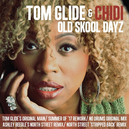 Tom Glide & Chidi Old Skool Dayz