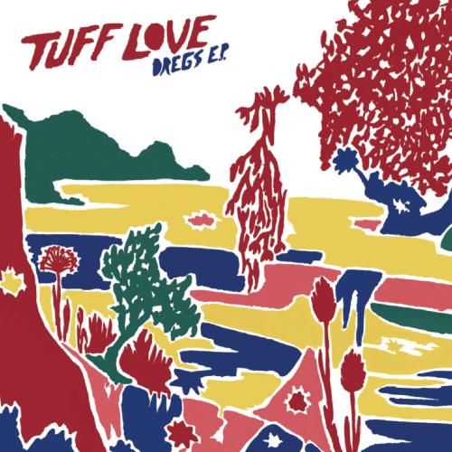 Tuff Love Dregs EP